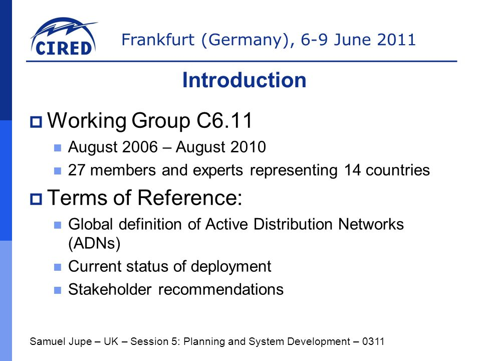 Introduction Working Group C6.11 Terms of Reference: