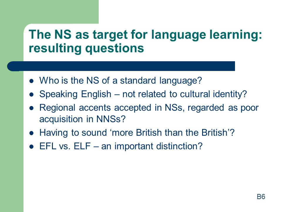 The NS as target for language learning: resulting questions