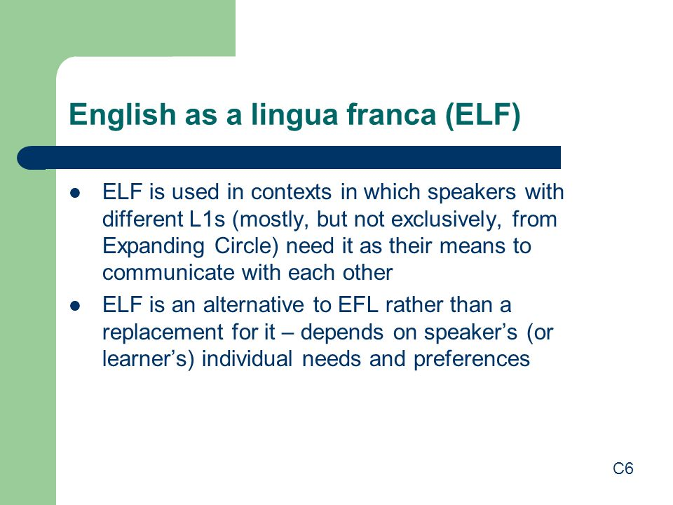 English as a lingua franca (ELF)
