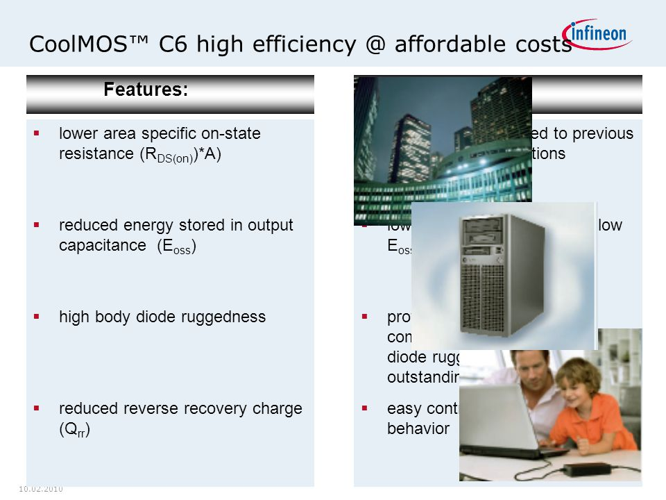 CoolMOS™ C6 high efficiency @ affordable costs