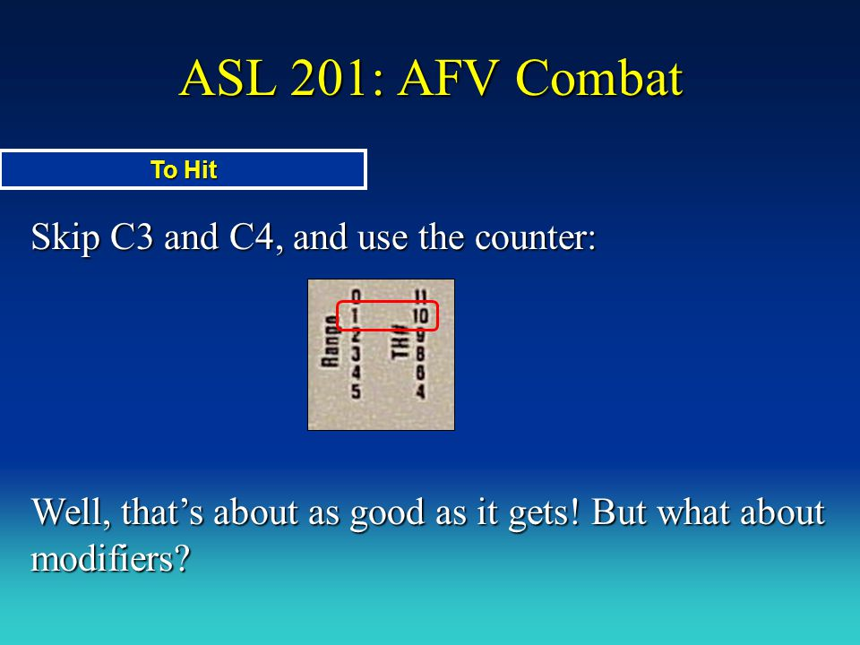 ASL 201: AFV Combat Skip C3 and C4, and use the counter: