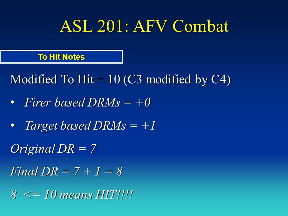 ASL 201: AFV Combat Modified To Hit = 10 (C3 modified by C4)