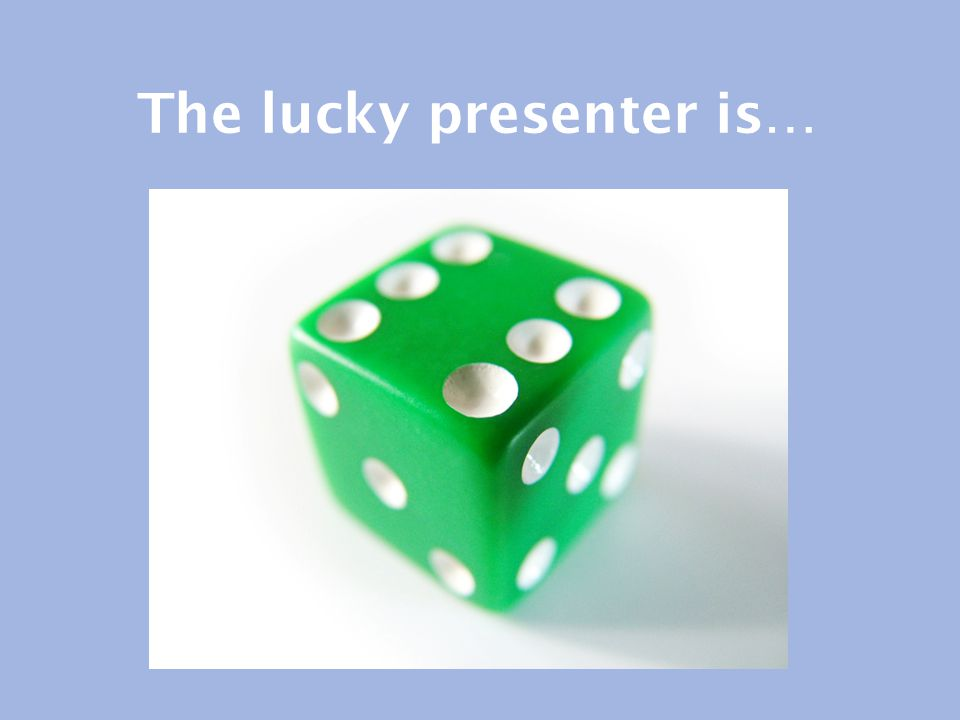 The lucky presenter is…