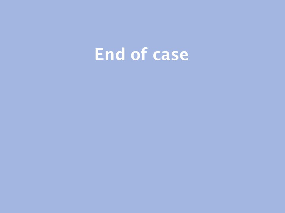 End of case