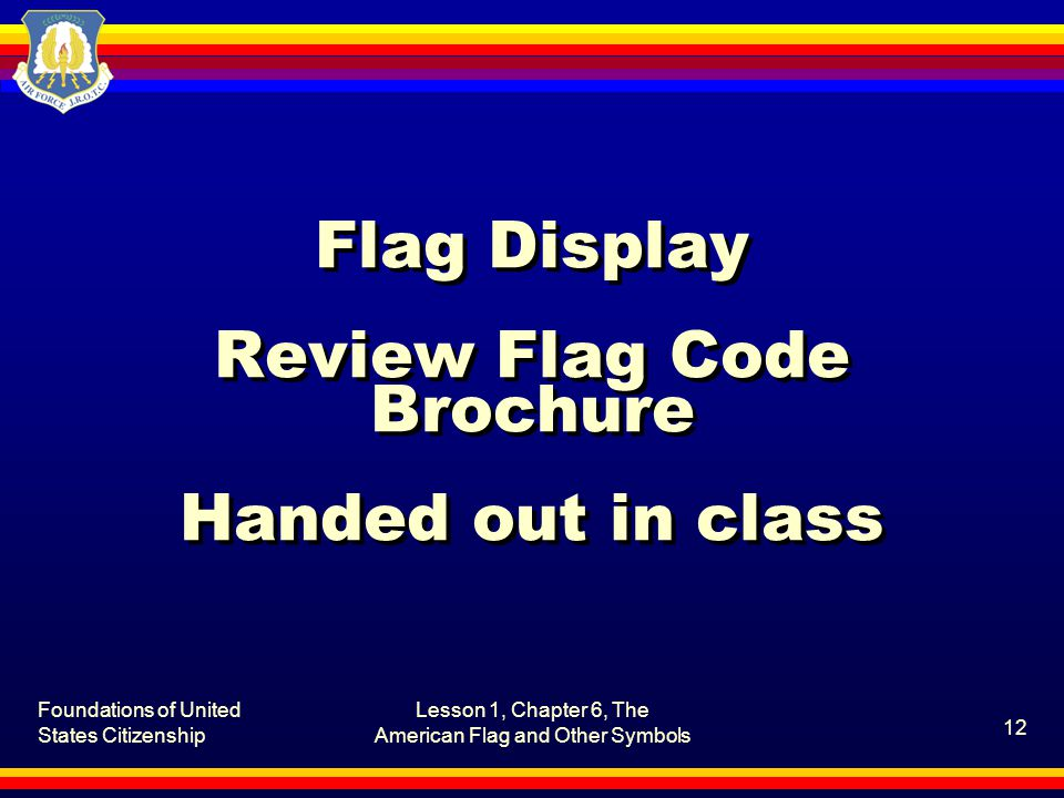 Flag Display Review Flag Code Brochure Handed out in class
