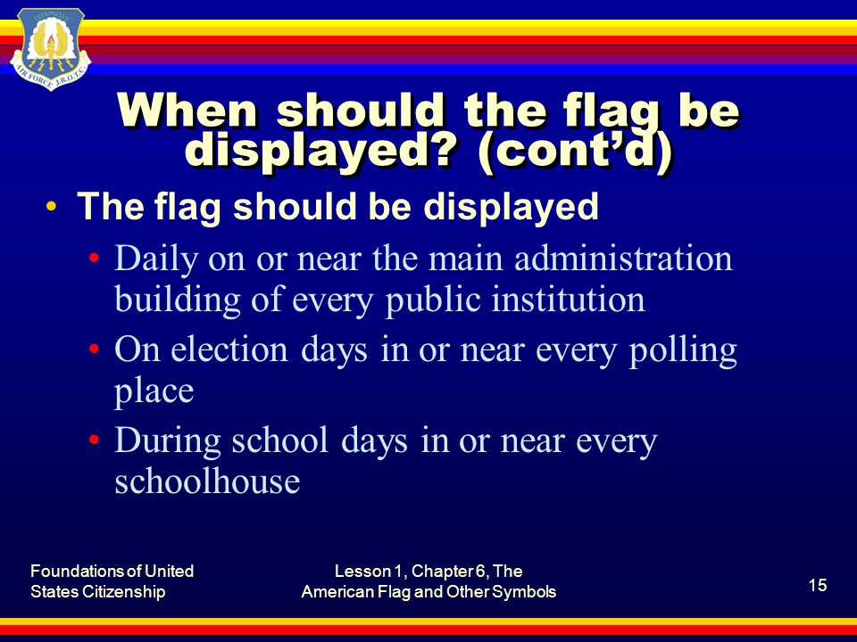 When should the flag be displayed (cont'd)