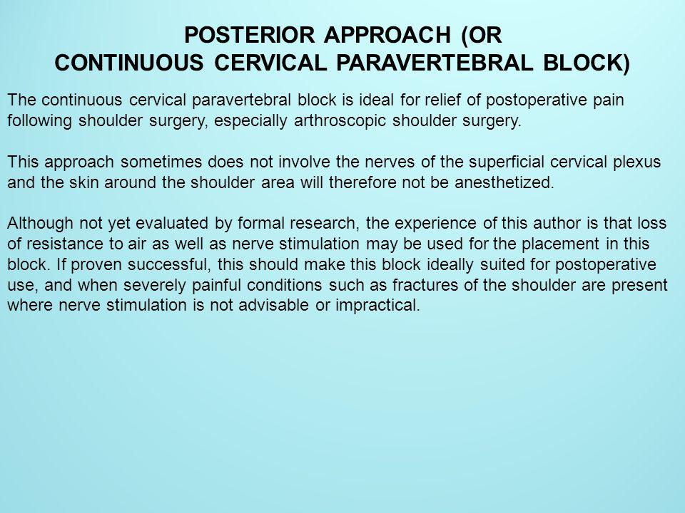POSTERIOR APPROACH (OR CONTINUOUS CERVICAL PARAVERTEBRAL BLOCK)