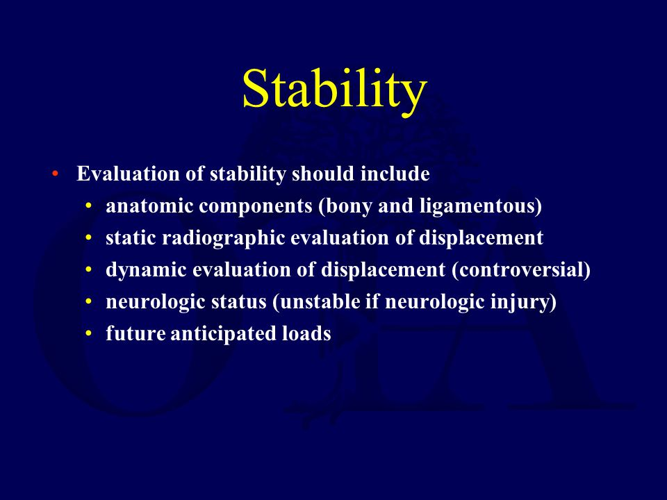 Stability Evaluation of stability should include