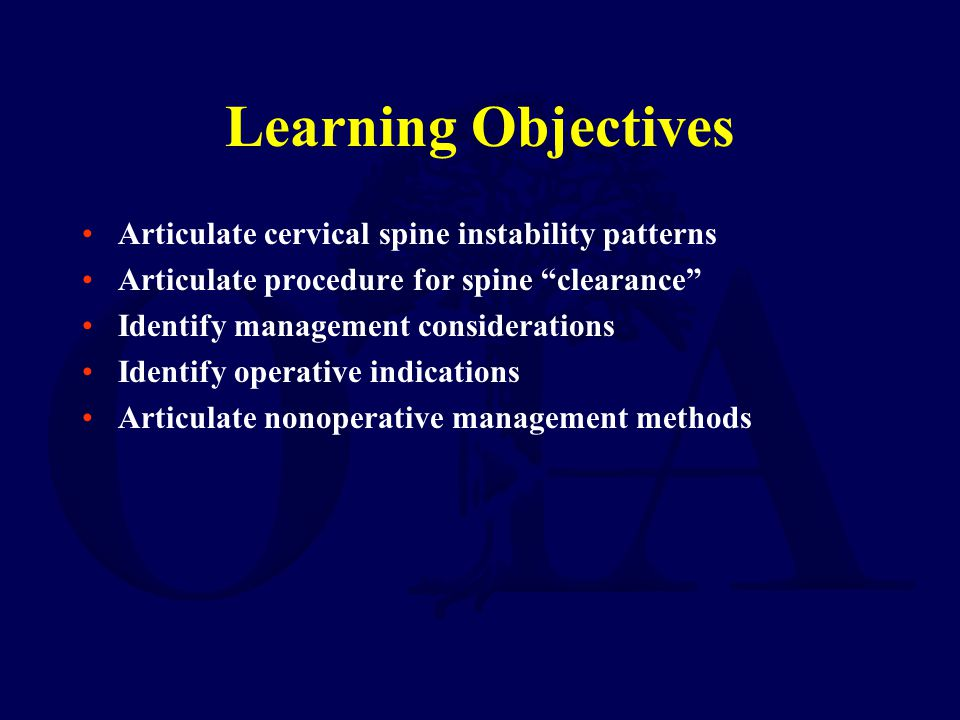 Learning Objectives Articulate cervical spine instability patterns