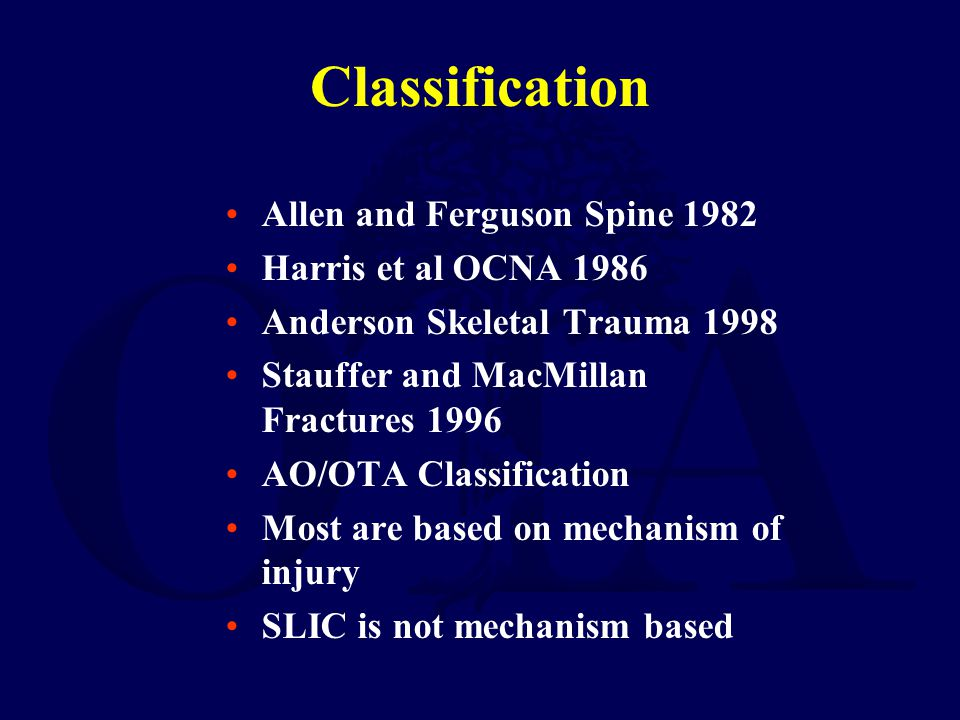 Classification Allen and Ferguson Spine 1982 Harris et al OCNA 1986