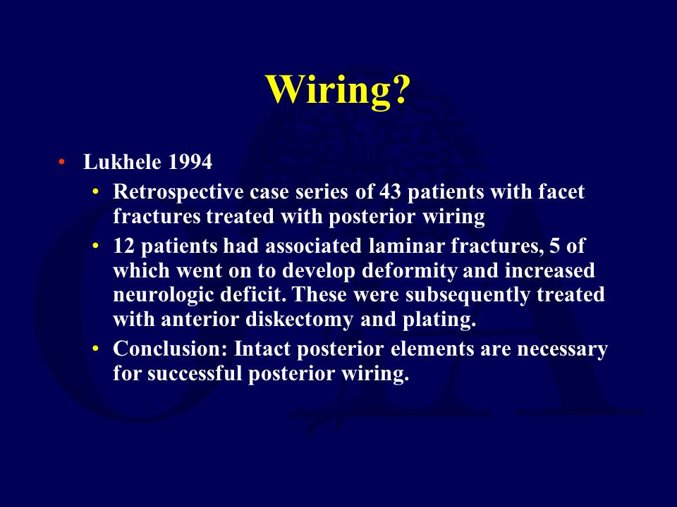 Wiring Lukhele 1994. Retrospective case series of 43 patients with facet fractures treated with posterior wiring.