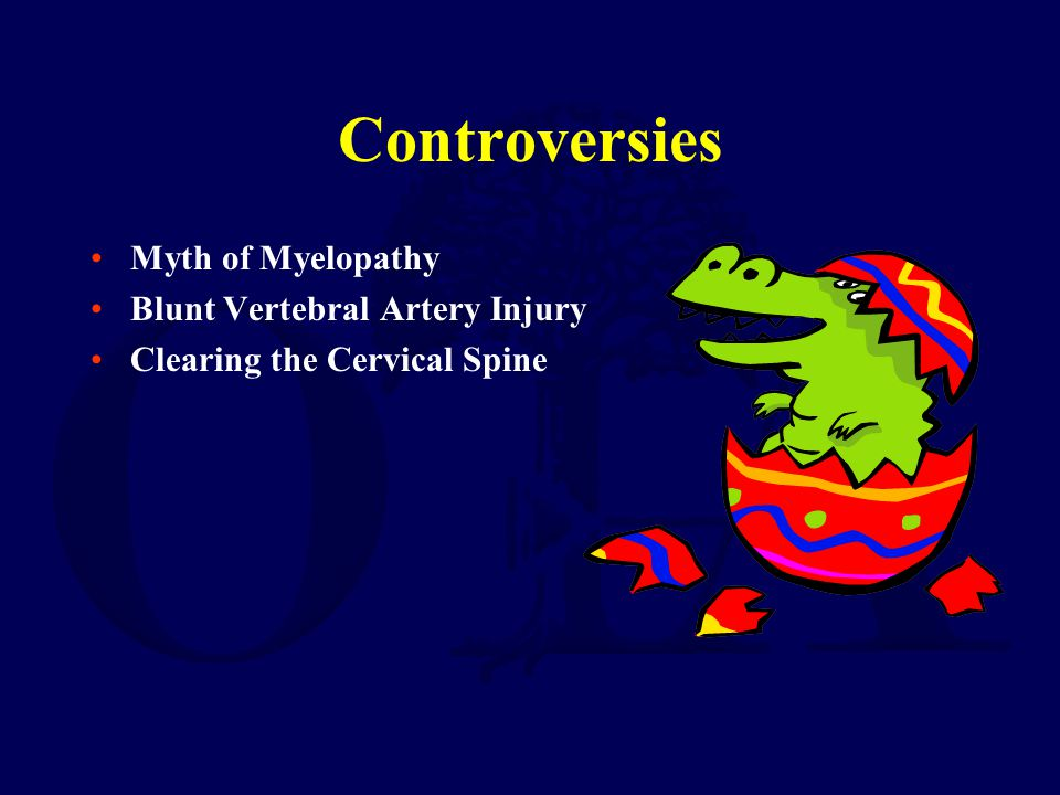 Controversies Myth of Myelopathy Blunt Vertebral Artery Injury
