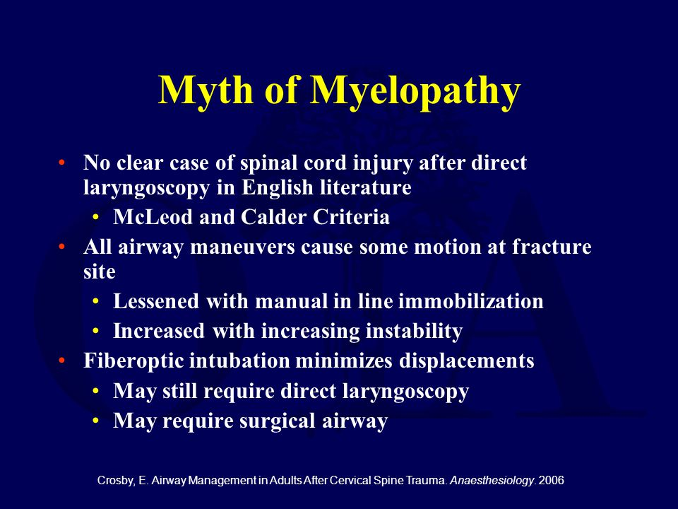 Myth of Myelopathy No clear case of spinal cord injury after direct laryngoscopy in English literature.