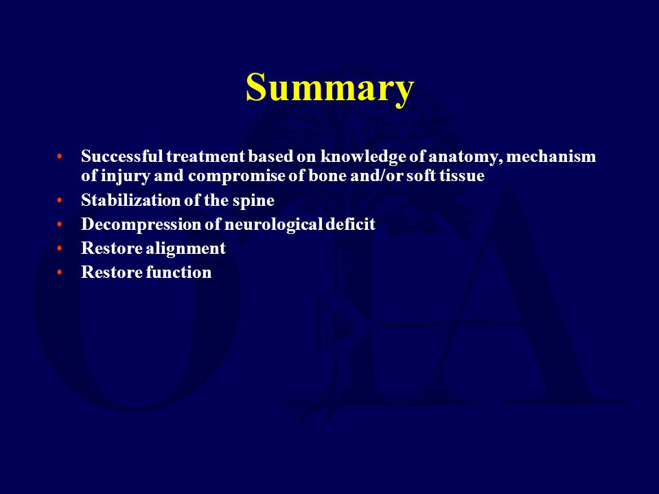 Summary Successful treatment based on knowledge of anatomy, mechanism of injury and compromise of bone and/or soft tissue.