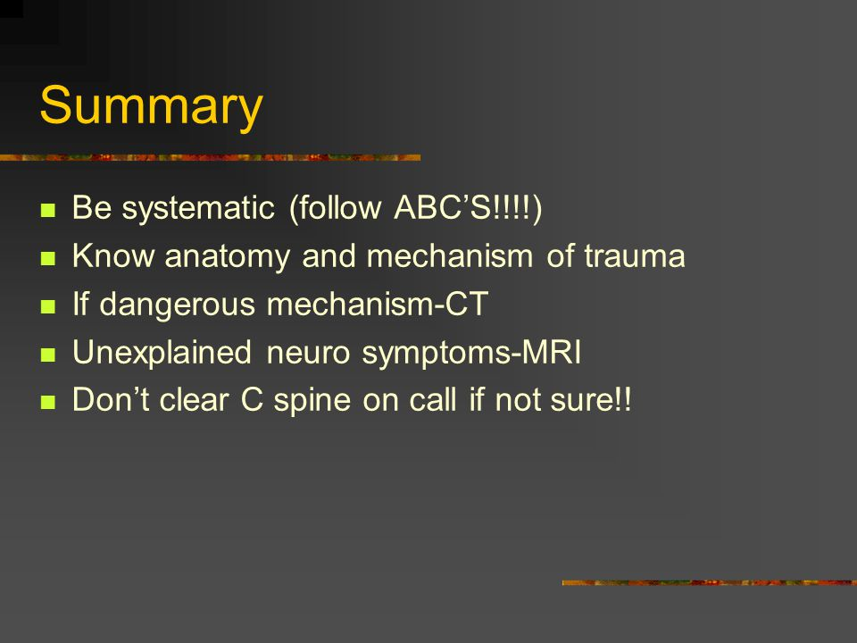 Summary Be systematic (follow ABC'S!!!!)