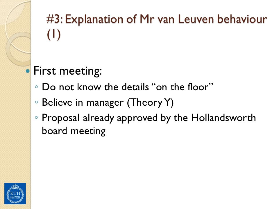#3: Explanation of Mr van Leuven behaviour (1)