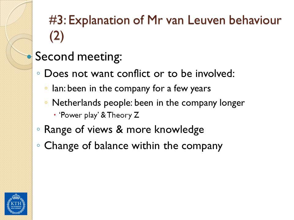 #3: Explanation of Mr van Leuven behaviour (2)