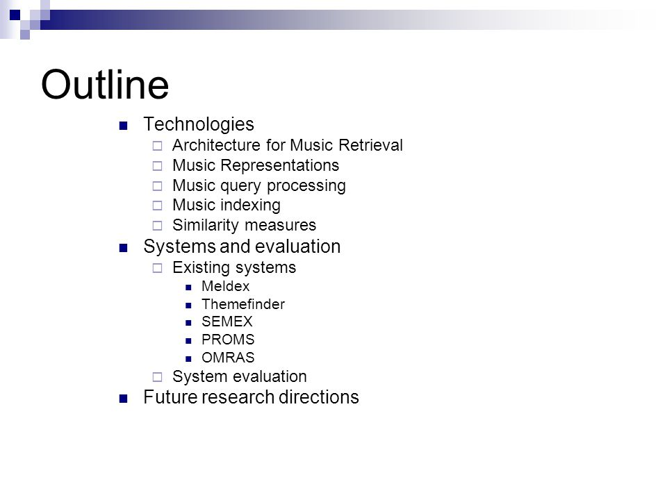 Outline Technologies Systems and evaluation Future research directions