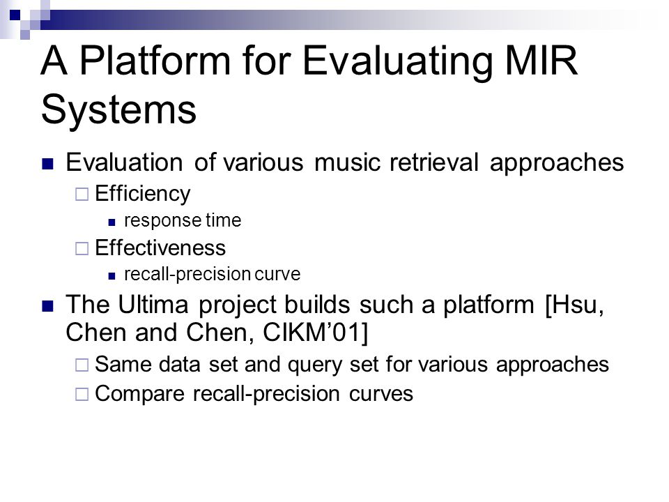 A Platform for Evaluating MIR Systems