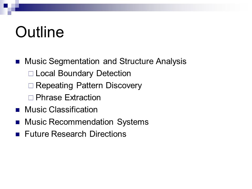 Outline Music Segmentation and Structure Analysis