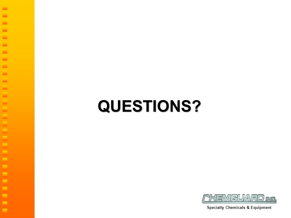 QUESTIONS Specialty Chemicals & Equipment