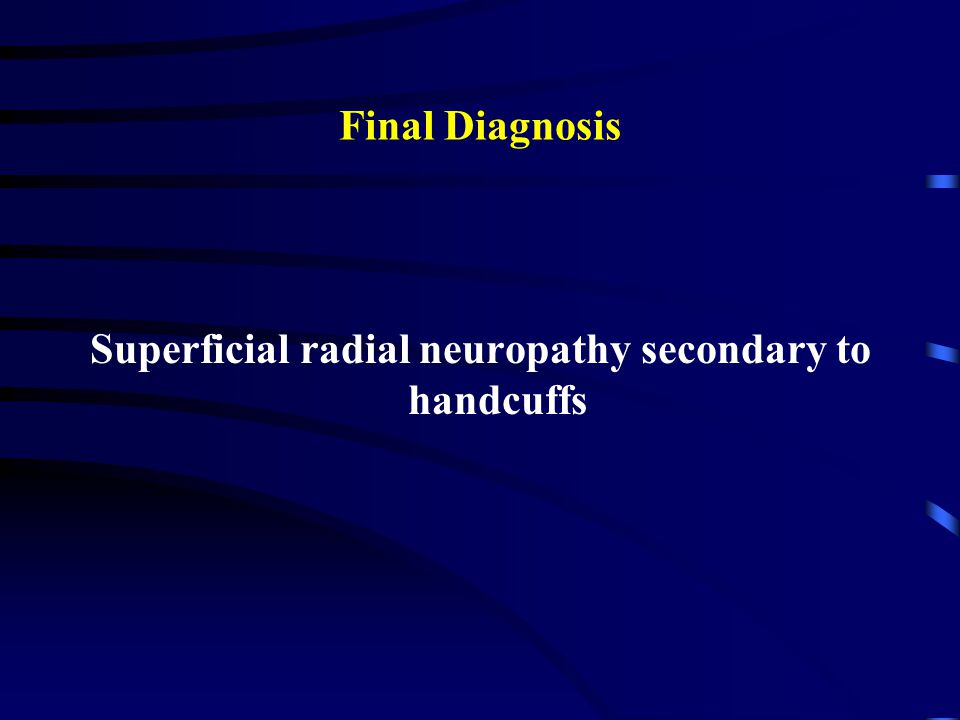 Superficial radial neuropathy secondary to handcuffs