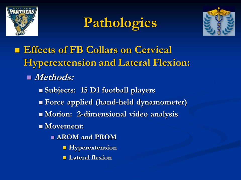 Pathologies Effects of FB Collars on Cervical Hyperextension and Lateral Flexion: Methods: Subjects: 15 D1 football players.
