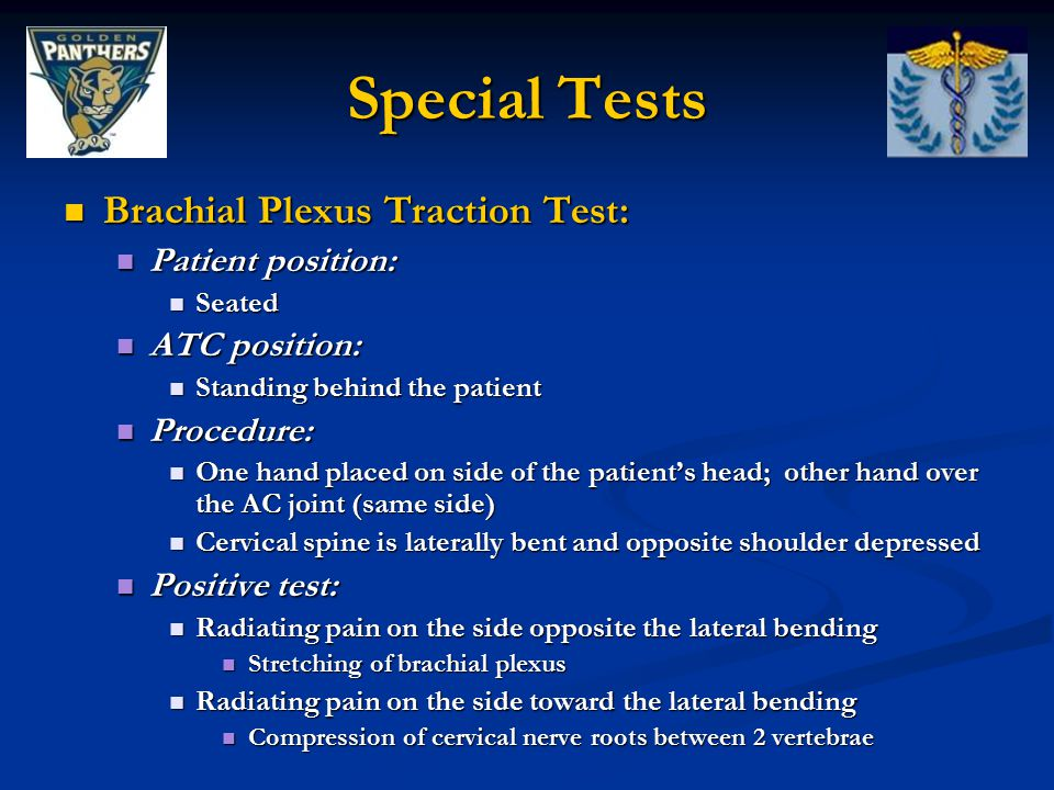 Special Tests Brachial Plexus Traction Test: Patient position: