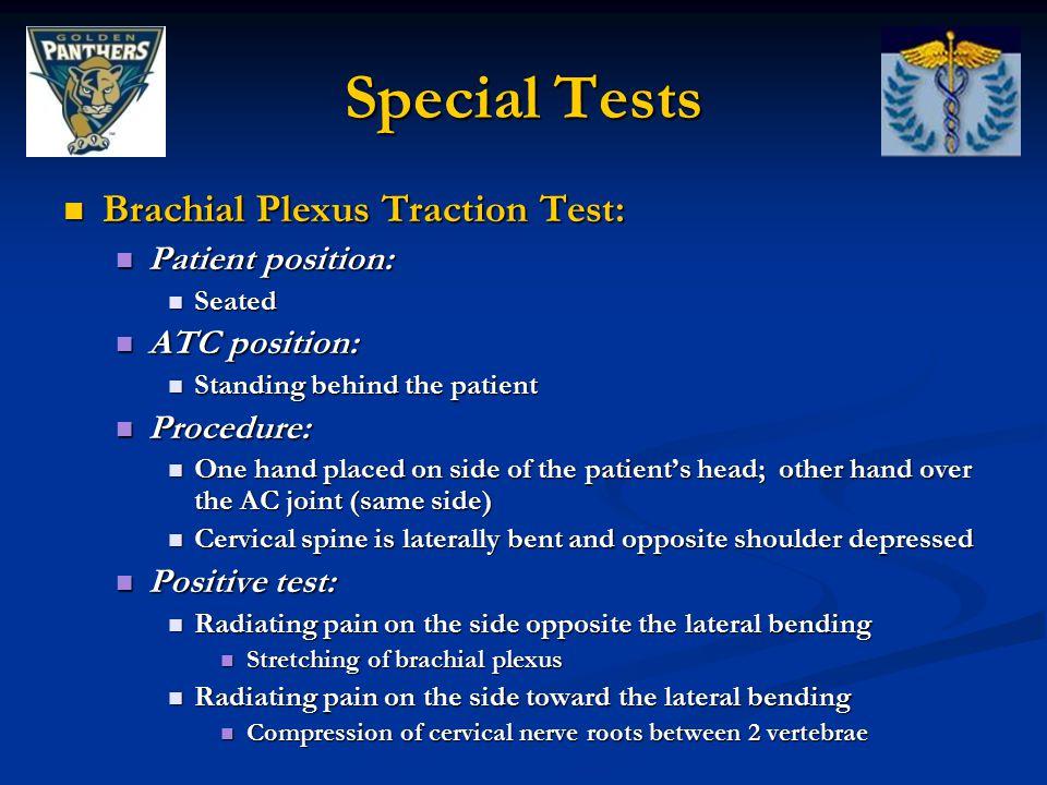Special Tests Brachial Plexus Traction Test: Patient position: