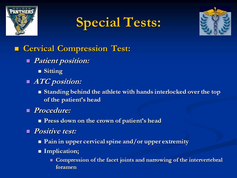 Special Tests: Cervical Compression Test: Patient position: