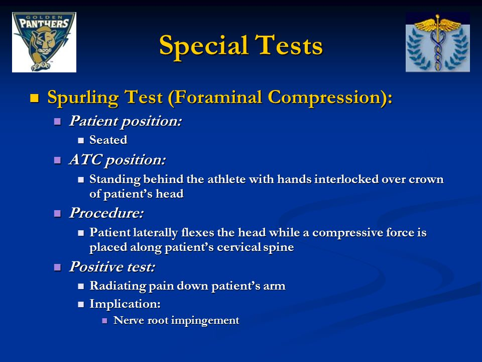 Special Tests Spurling Test (Foraminal Compression): Patient position: