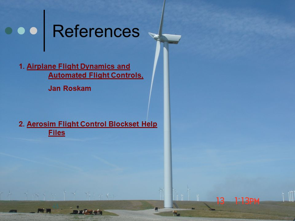 References 1. Airplane Flight Dynamics and Automated Flight Controls,