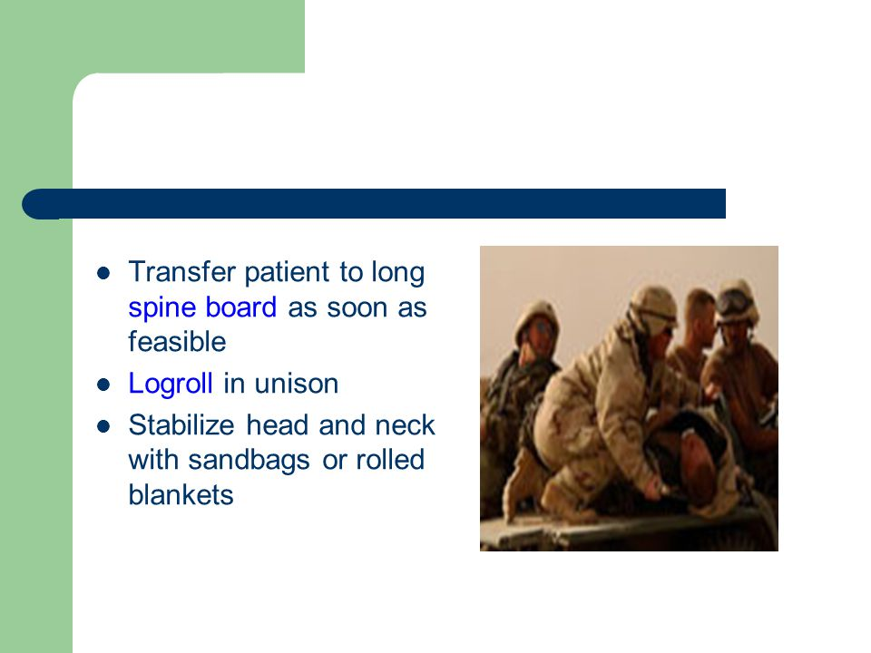Transfer patient to long spine board as soon as feasible