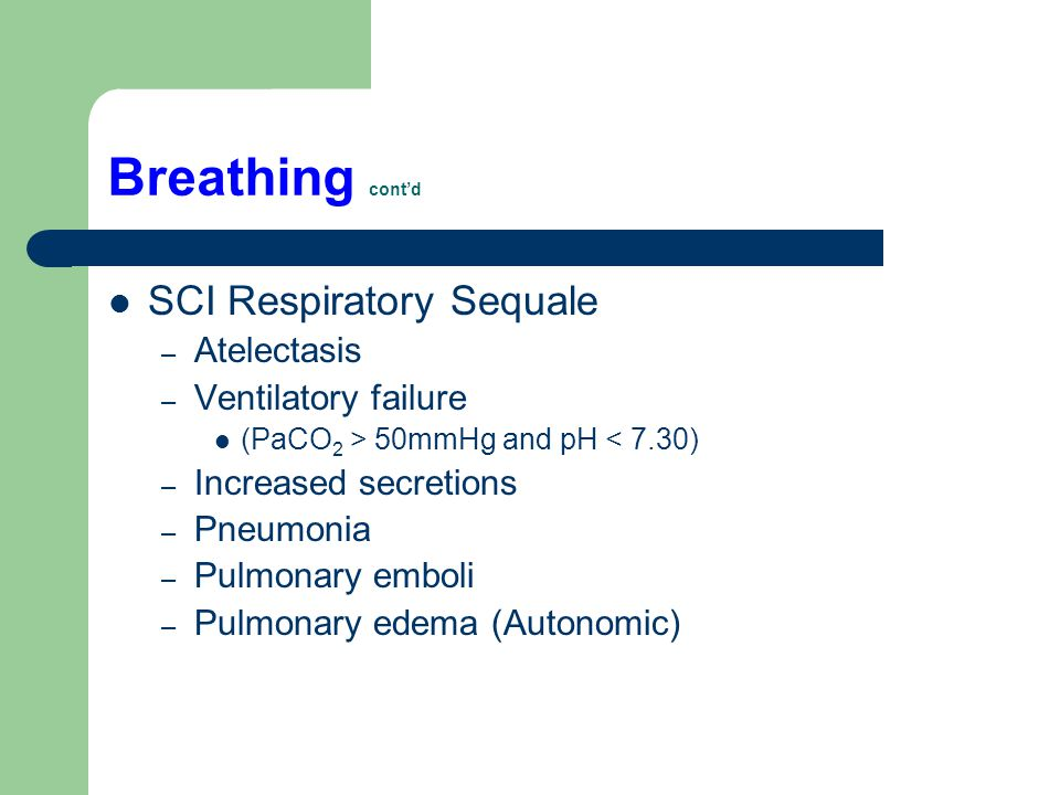 Breathing cont'd SCI Respiratory Sequale Atelectasis