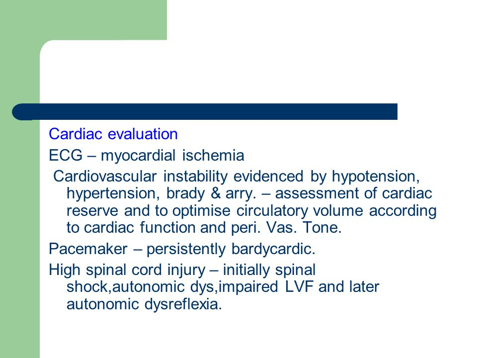 Cardiac evaluation ECG – myocardial ischemia.