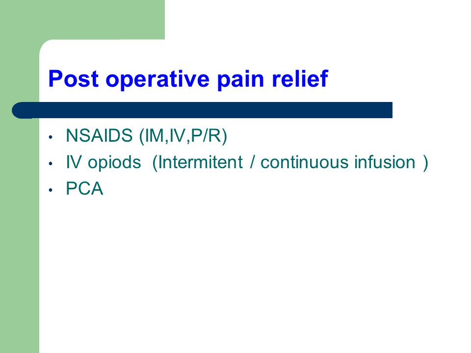 Post operative pain relief