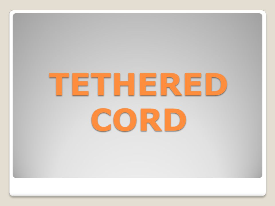TETHERED CORD