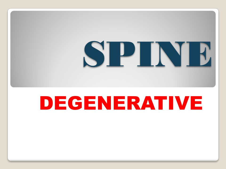 SPINE DEGENERATIVE