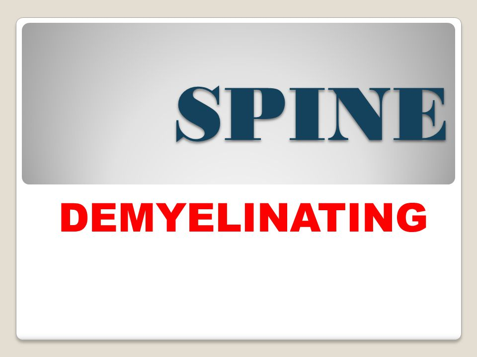 SPINE DEMYELINATING