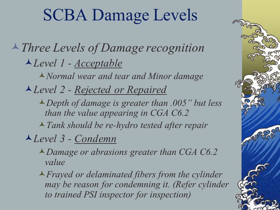 SCBA Damage Levels Three Levels of Damage recognition