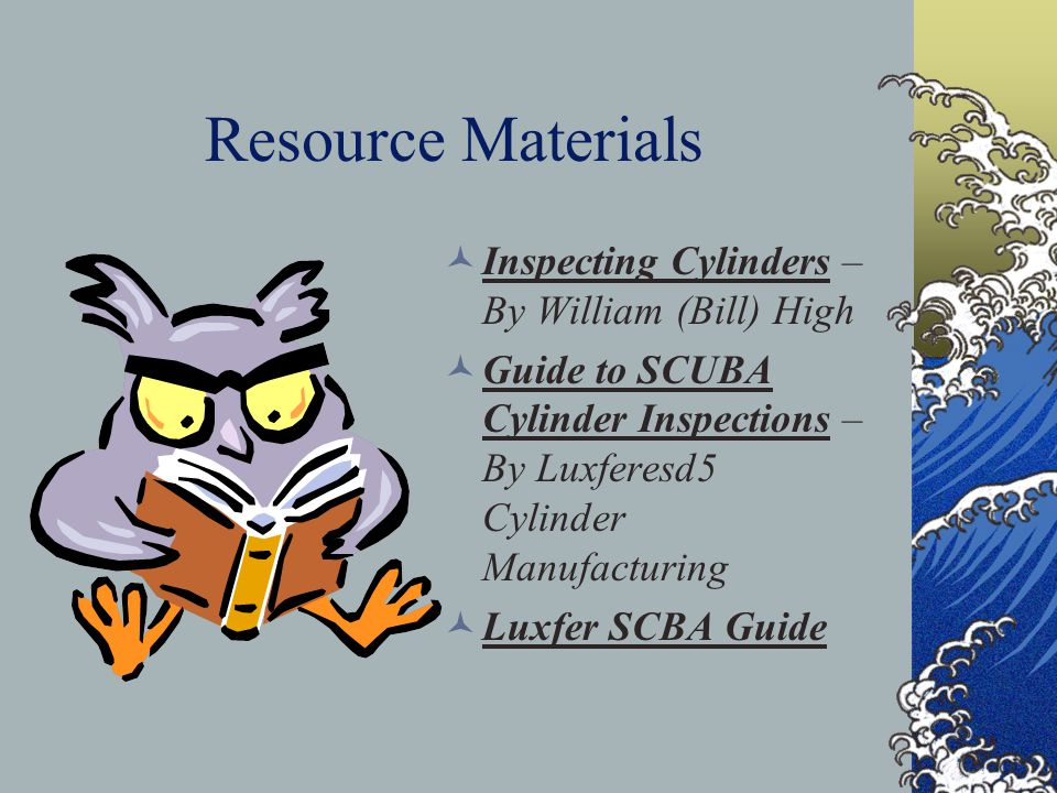 Resource Materials Inspecting Cylinders –By William (Bill) High