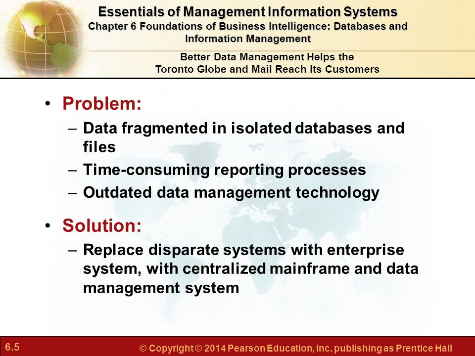 Problem: Solution: Data fragmented in isolated databases and files