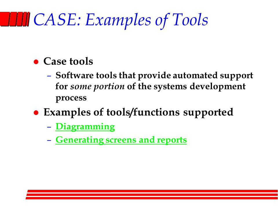 CASE: Examples of Tools