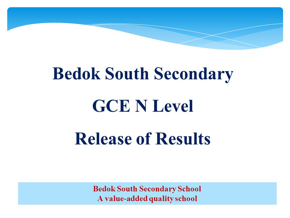 Bedok South Secondary GCE N Level Release of Results