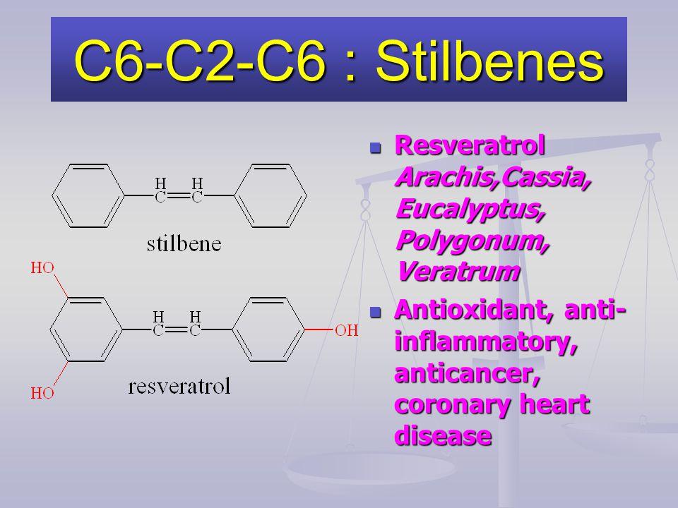 C6-C2-C6 : Stilbenes Resveratrol Arachis,Cassia, Eucalyptus, Polygonum, Veratrum.