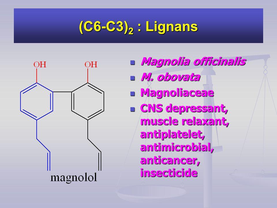 (C6-C3)2 : Lignans Magnolia officinalis M. obovata Magnoliaceae