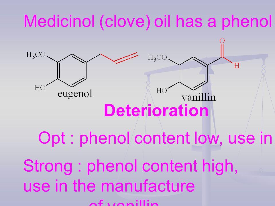 Medicinol (clove) oil has a phenol content 85 - 90%