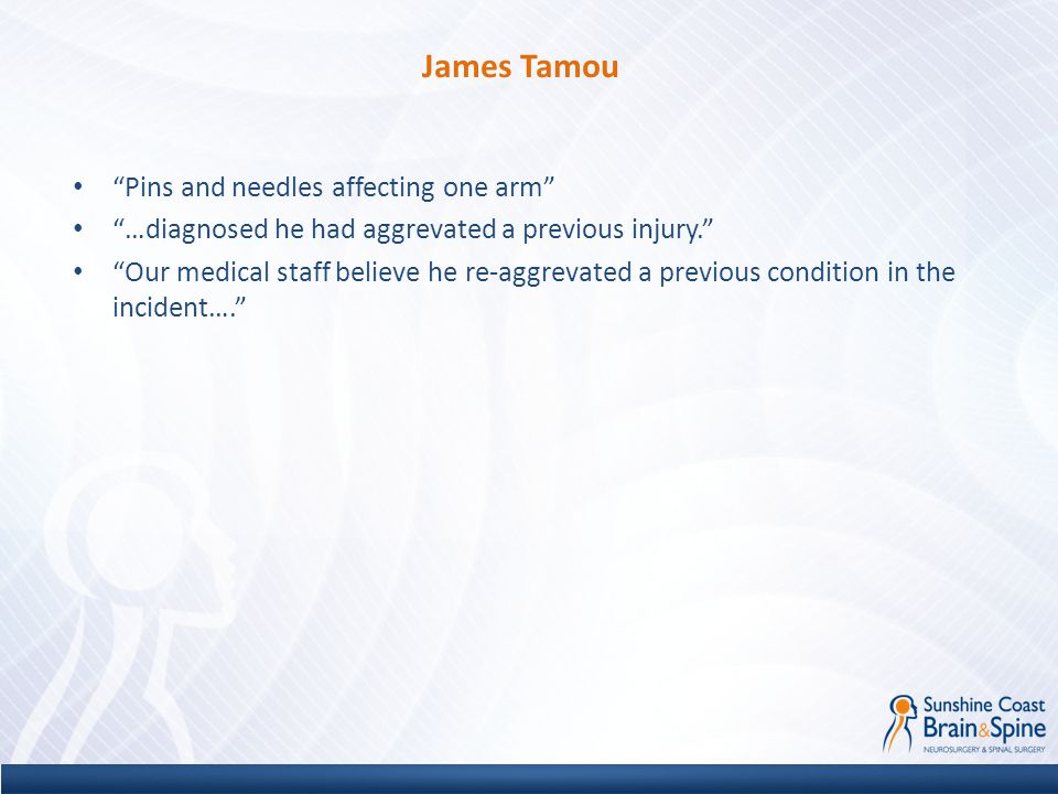 James Tamou Pins and needles affecting one arm