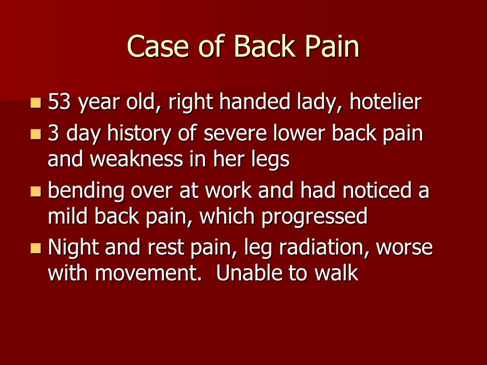 Case of Back Pain 53 year old, right handed lady, hotelier