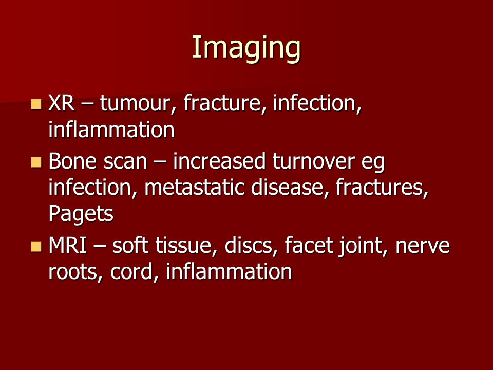 Imaging XR – tumour, fracture, infection, inflammation